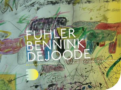Fuhler / Bennink / de Joode